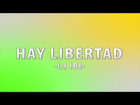 Hay libertad - La IBI (Letra)
