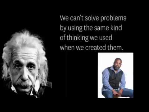 You can't solve a problem with the same mind that created the problem