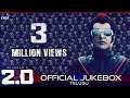 Download 2.0 - Official Jukebox (Telugu) | Rajinikanth, Akshay Kumar | Shankar | A.R. Rahman MP3 song and Music Video