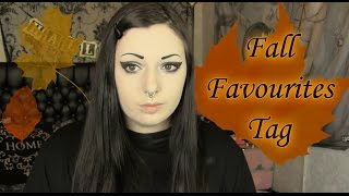 Fall Favourites Tag | Toxic Tears