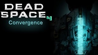 Dead Space 4: Convergence - Teaser 2018 (Unofficial)