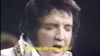ELVIS PRESLEY - MY WAY ( LEGENDADO)