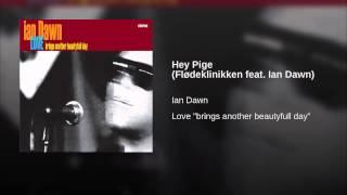 Hey Pige (Flødeklinikken feat. Ian Dawn)