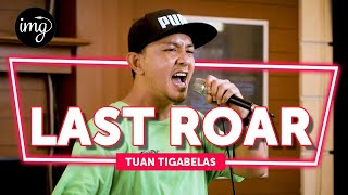 Download Mp3 Last Roar - Tuan Tigabelas  Live Perform