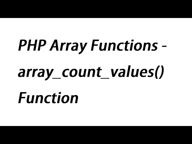 PHP Array Functions - array_count_values() Function