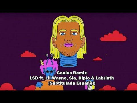 LSD - Genius Remix (Subtitulada Español) Ft. Lil Wayne, Sia, Diplo & Labrinth