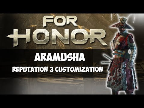 ARAMUSHA REPUTATION 3 CUSTOMIZATION! | FOR HONOR GAMEPLAY