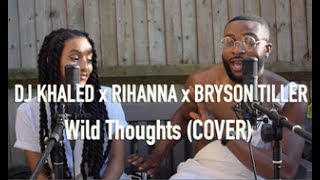 DJ Khaled - Wild Thoughts ft. Rihanna, Bryson Tiller (Cover by J-Sol & Meron Addis)