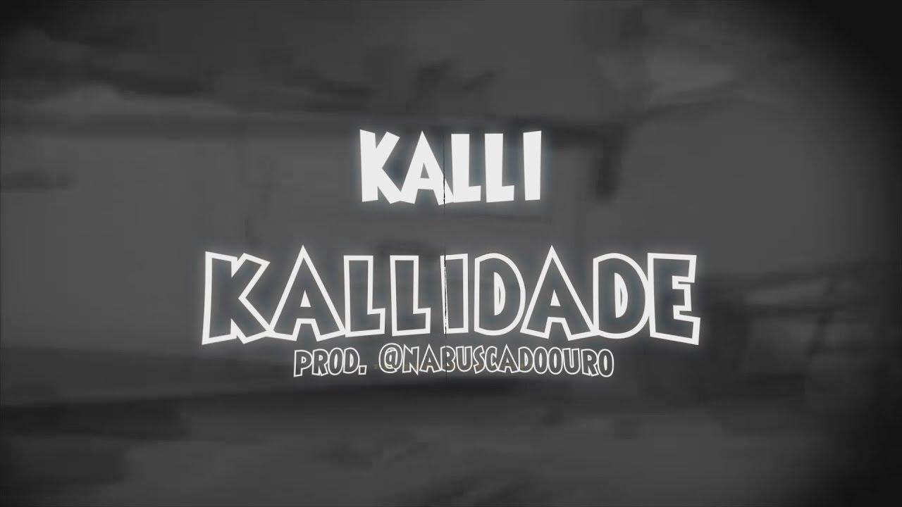 Download Kalli - Kallidade (Lyric Vídeo) (prod. Nabuscadoouro)