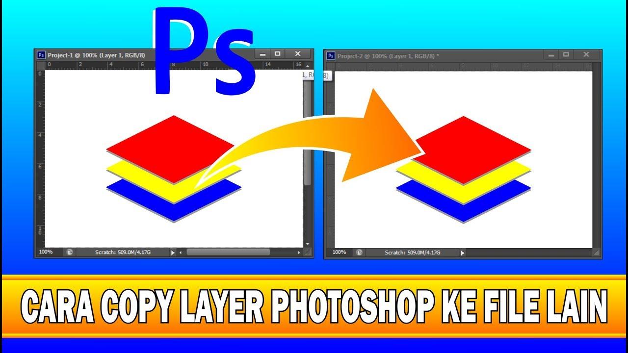 Cara Copy Layer Photoshop ke File Lain - Tutorial Photoshop
