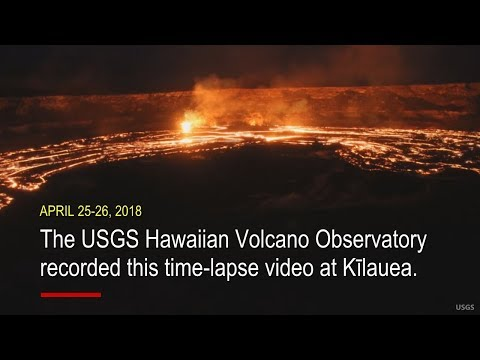 Time-Lapse Captures Volcano Lava Lake Overflow (Apr. 26, 2018)