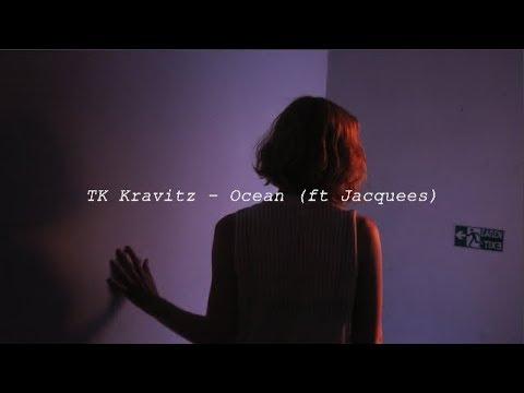 TK Kravitz  Ocean ft Jacquees