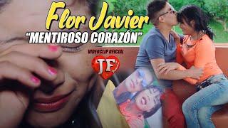 FLOR JAVIER - MENTIROSO Corazón - Videoclip oficial
