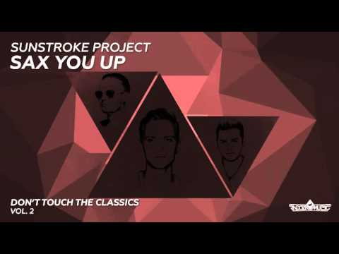 Sunstroke Project - Sax You Up (Radio Edit)