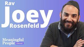 Mystical Optimist - Rav Joey Rosenfeld   Meaningful People #48
