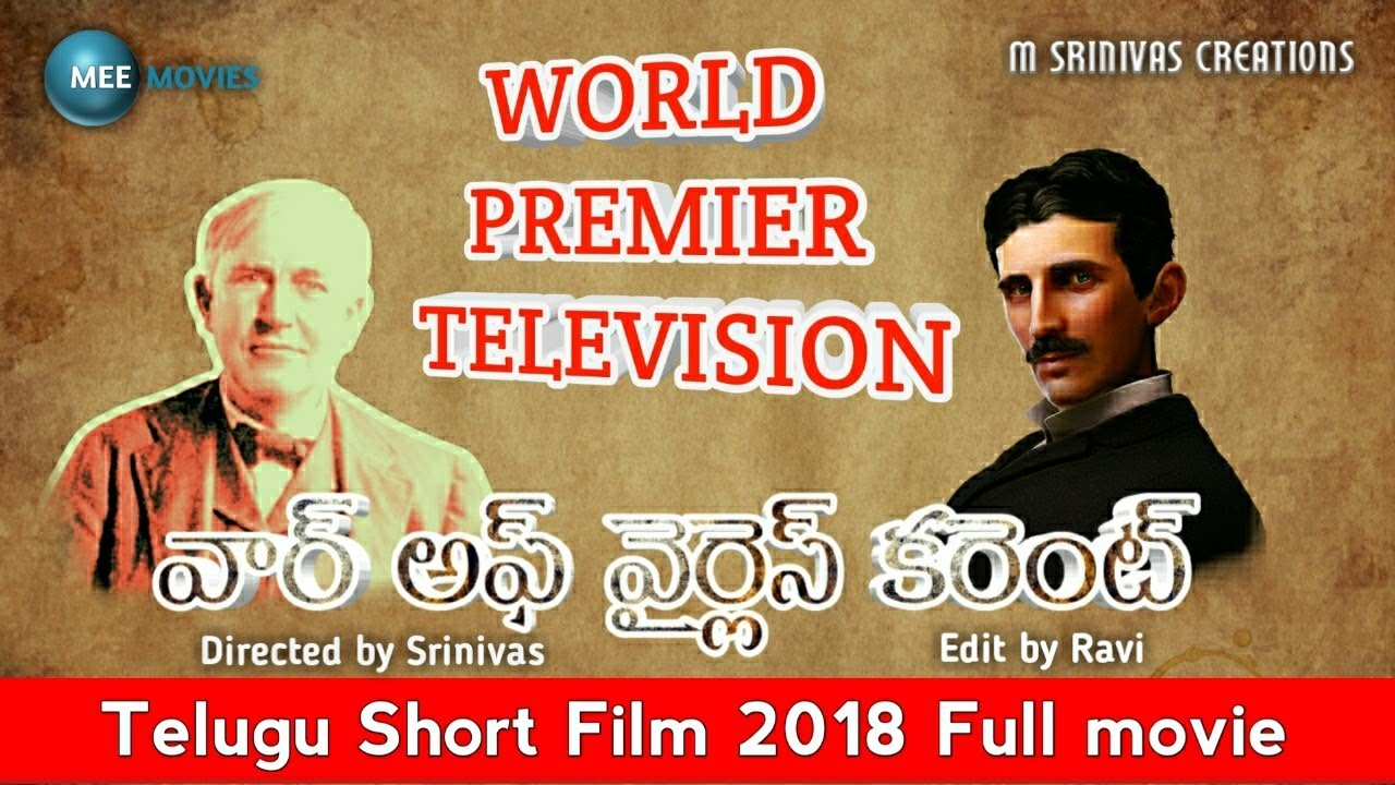 War Of Wireless Current Telugu Short Film 2018 on story Nicola Tesla and Thamos Edison