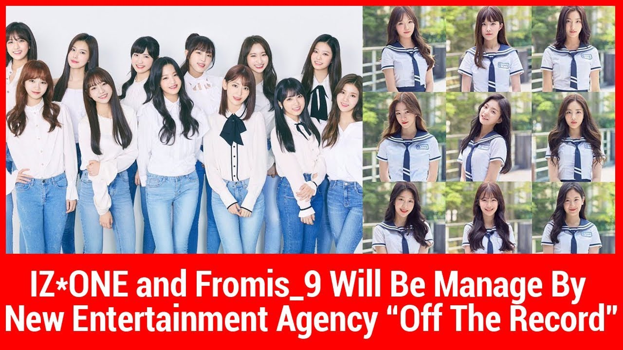 "IZ*ONE and Fromis_9 Will Be Manage By New Entertainment Agency ""Off The  Record"""