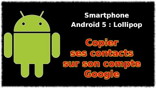 Tuto Androïd 5 Lollipop - Copier contacts sur compte google