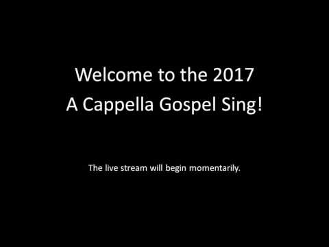 A Cappella Gospel Sing live stream for Friday, March 31, 2017