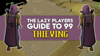 The Lazy Players Guide to 99 Thieving