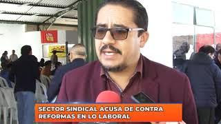 Sector sindical acusa de contra reformas en lo laboral