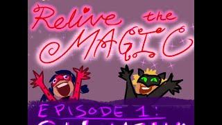 Relive the Magic - Episode 1 - Climatika