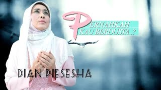 Download lagu Dian Piesesha - Pernahkah Kau Berdusta (Official Lyric Video)