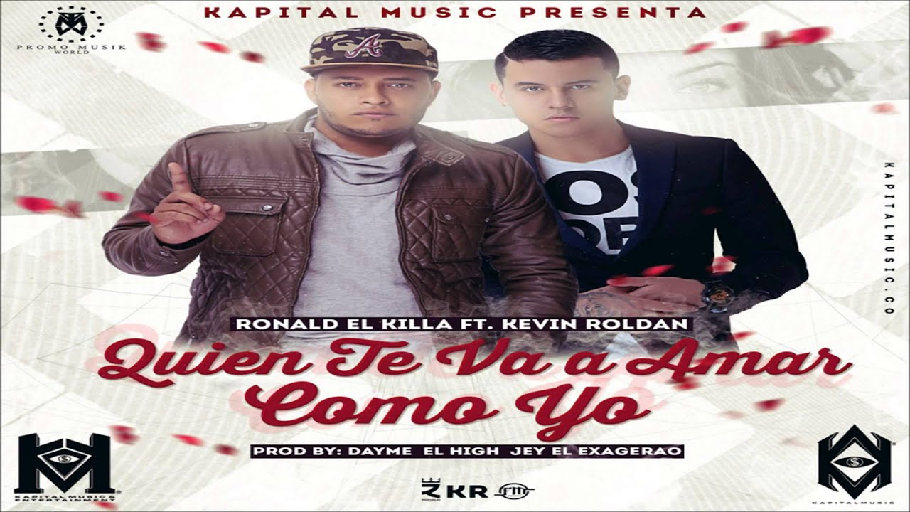 Ronald El Killa Ft Kevin Roldan Quien Te Va Amar Como Yo Remix Youtube