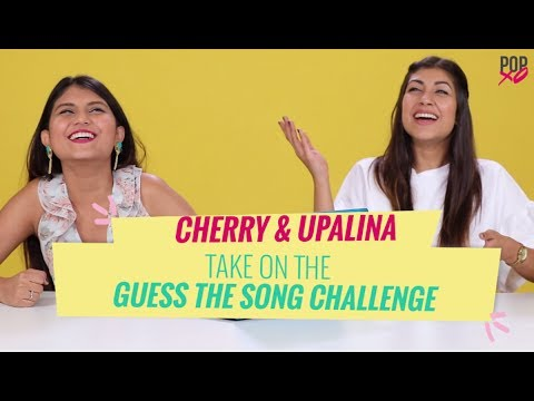 Cherry & Upalina Take On The Guess The Song Challenge - POPxo