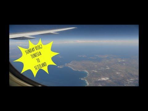 sunday vlog: flying from tunisia to scotland