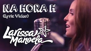 Larissa Manoela - Na Hora H (Lyric Video) thumbnail