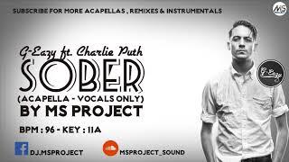 G-Eazy - Sober ft. Charlie Puth (Acapella - Vocals Only)