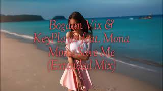 Cover images Bogdan Vix & KeyPlayer feat. Mona Moua Save Me (Extended Mix)