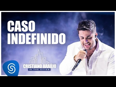 Cristiano Araújo - Caso Indefinido (DVD In The Cities)[Video Oficial]
