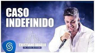 cristiano araújo caso indefinido dvd in the cities video oficial