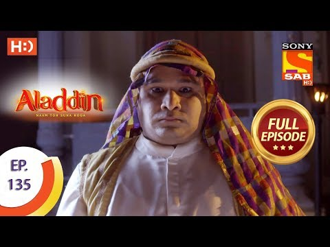 Aladdin - Ep 135 - Full Episode - 20th February, 2019