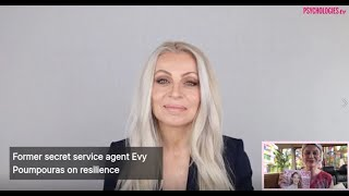 Learn how to become resilient with Former secret service agent Evy Poumpouras
