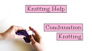 Knitting Help - Combination Knitting