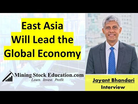 East Asia Will Lead the Global Economy says Analyst Jayant Bhandari