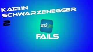 ASK.FM Fails | Katrin Schwarznegger AKA Katrin Schwarnegger Teil 2
