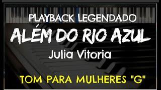 🎤 Além do Rio Azul (PLAYBACK LEGENDADO - TOM FEMININO G) Julia Vitoria, by Niel Nascimento