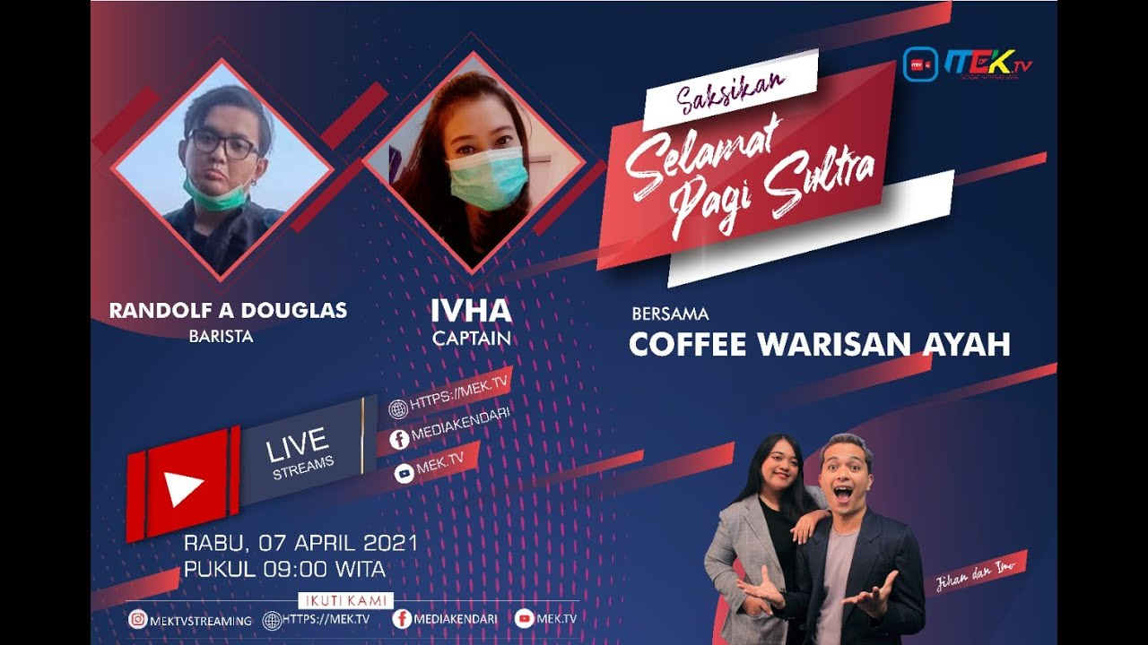 Selamat Pagi Sultra 7 April 2021 Bersama Coffee Warisan Ayah
