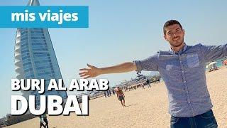 El hotel más lujoso del mundo: Burj Al Arab | DUBAI