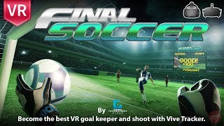 Become the world best goal keeper with Final Soccer VR for HTC Vive and Oculus Rift