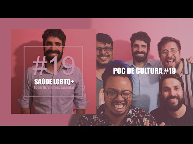 POC de Cultura #19 - Saúde LGBTQ+ (Com Dr. Vinícius Lacerda)