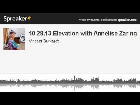 10.28.13 Elevation with Annelise Zaring (made with Spreaker)