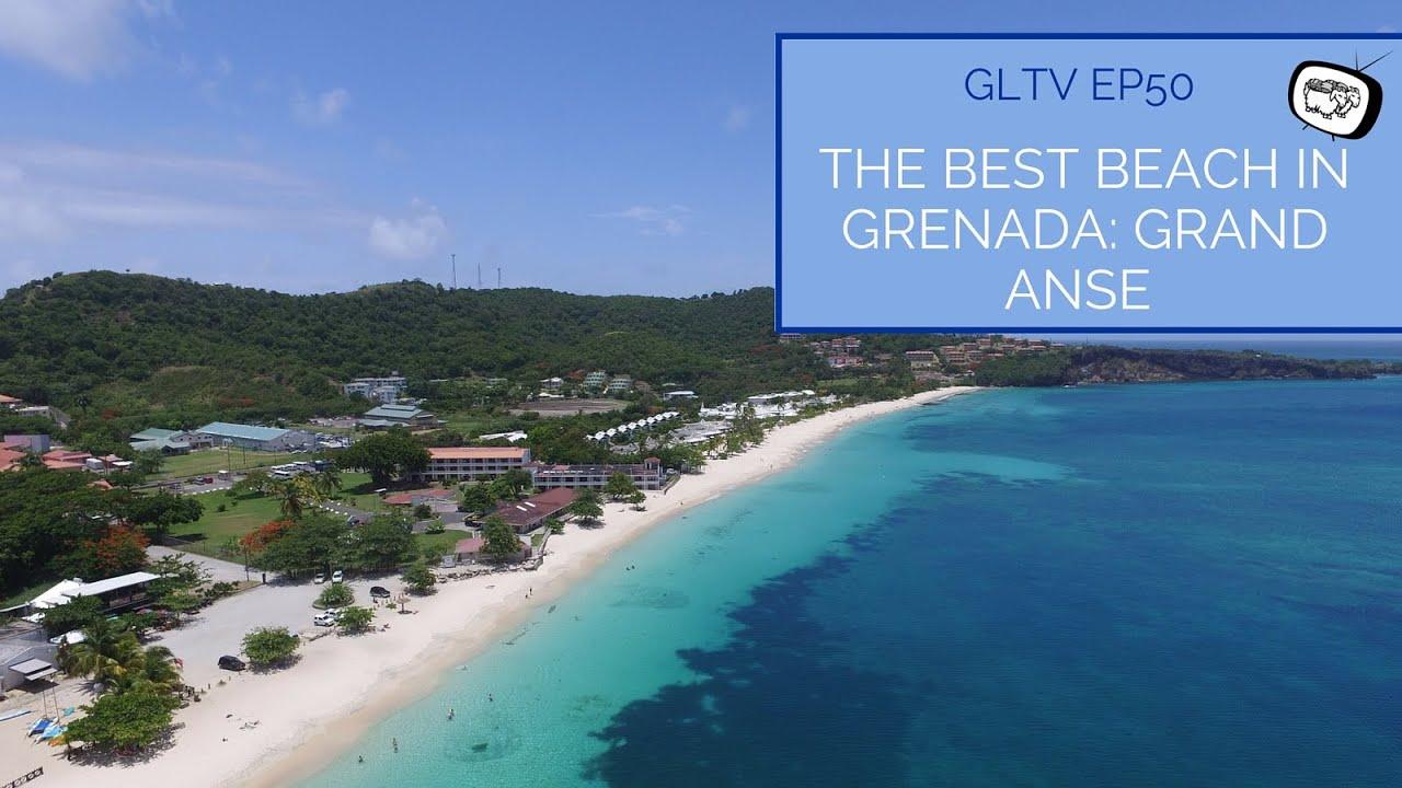 The Best Beach In Grenada Grand Anse