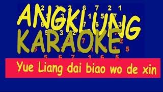 Yue liang dai biao wo de xin.  Karaoke for practicing angklung