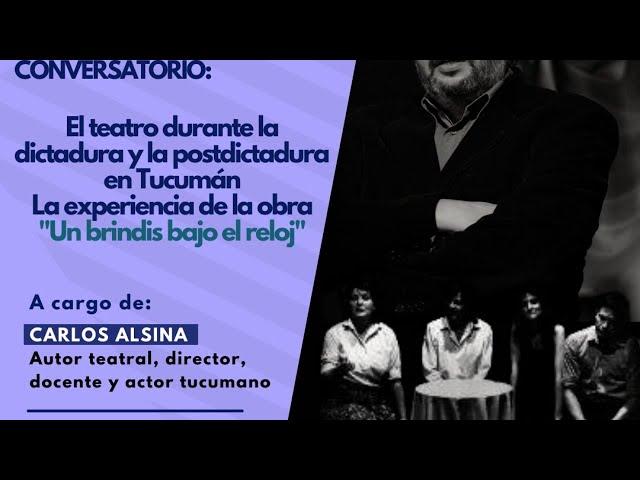 El teatro durante la dictadura y la postdictadura en Tucumán.