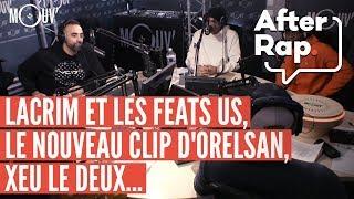 #AFTERRAP : Lacrim et les feats US, le nouveau clip d'Orelsan, XEU le DEUX..